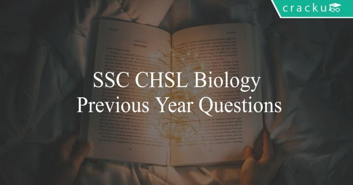 ssc chsl biology previous year questions
