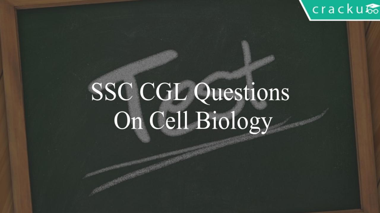 SSC CGL Questions On Cell Biology - Cracku