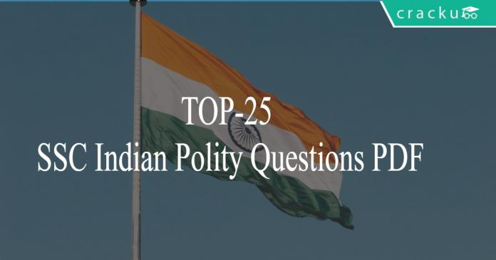 TOP-25 SSC Indian Polity Questions PDF