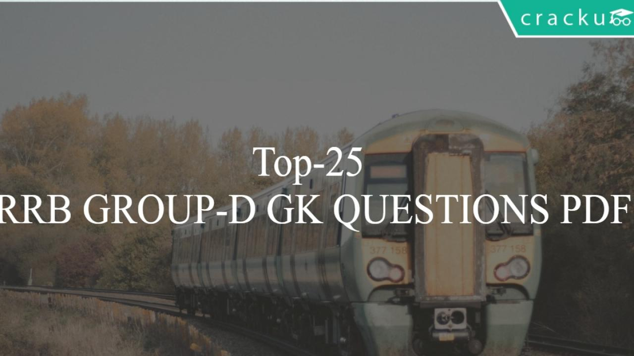Top-25 RRB GROUP-D GK QUESTIONS PDF - Cracku