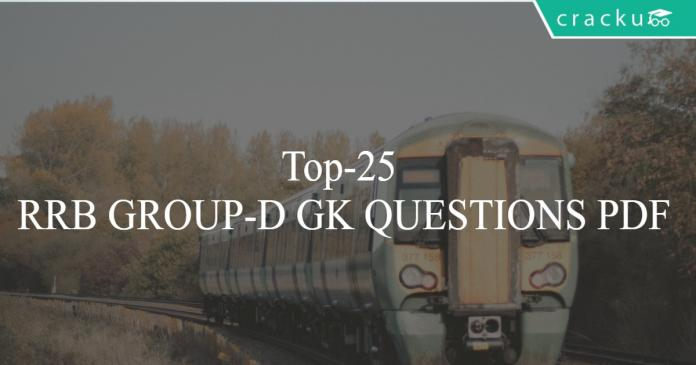 Top-25 RRB GROUP-D GK QUESTIONS PDF