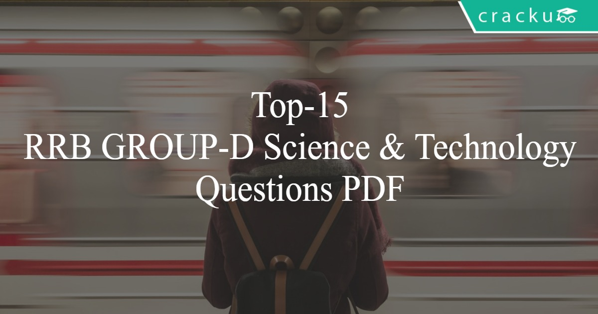 Top 15 RRB GROUP D Science Technology Questions PDF Cracku