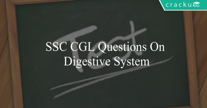 ssc cgl questions on digestive system