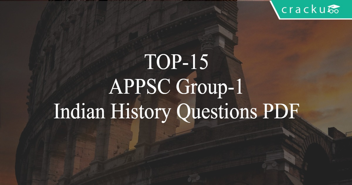 TOP-15 APPSC Group-1 Indian History Questions PDF - Cracku