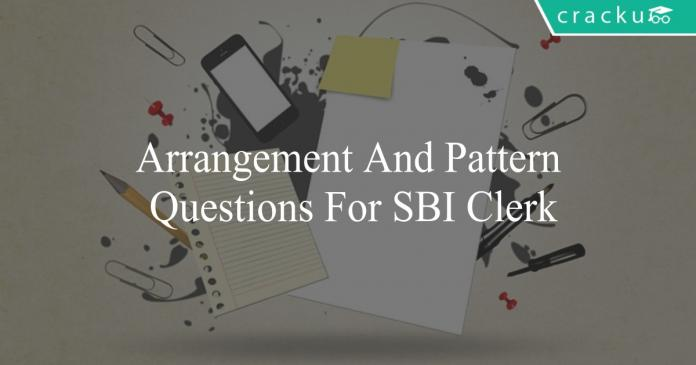arrangement and pattern questions for sbi clerk