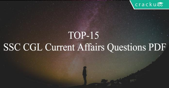 TOP-15 SSC CGL Current Affairs Questions PDF