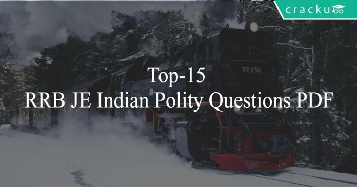 Top-15 RRB JE Indian Polity Questions PDF