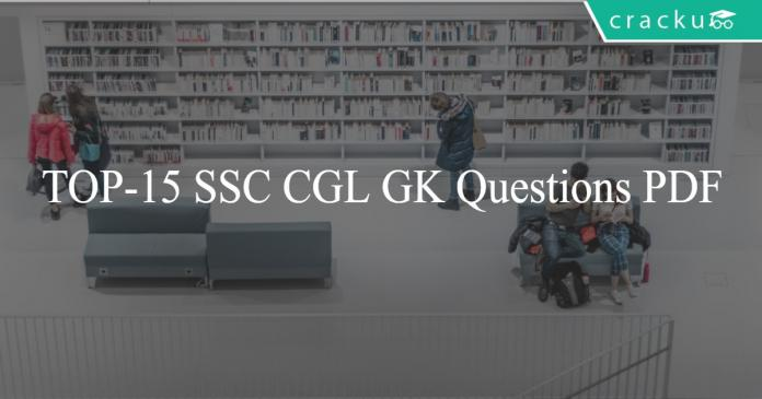 TOP-15 SSC CGL GK Questions PDF