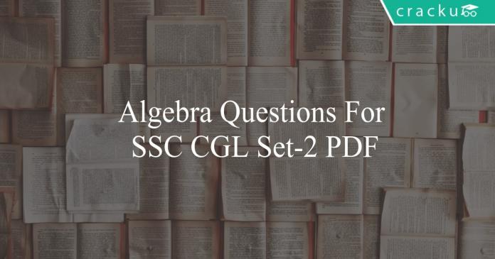 algebra questions for ssc cgl set-2 pdf