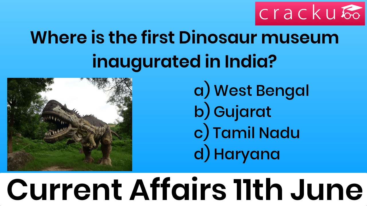 Current Affairs 11th June, 2019 Daily Quiz - Top 10 - Cracku