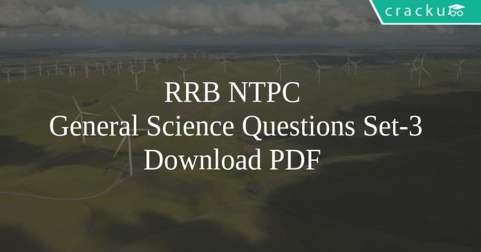 RRB NTPC General Science Questions Set-3 PDF