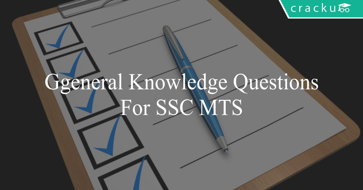 General Knowledge Questions For SSC MTS - Cracku