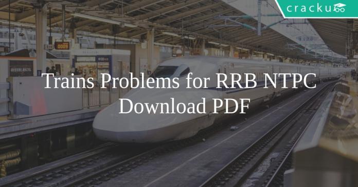 Trains Problems for RRB NTPC PDF