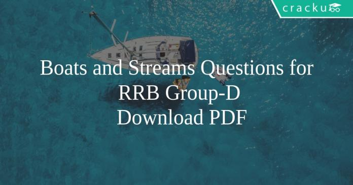 Boats and Streams Questions for RRB Group-D PDF