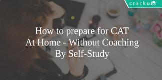 How to prepare for CAT At Home - Without Coaching By Self-Study