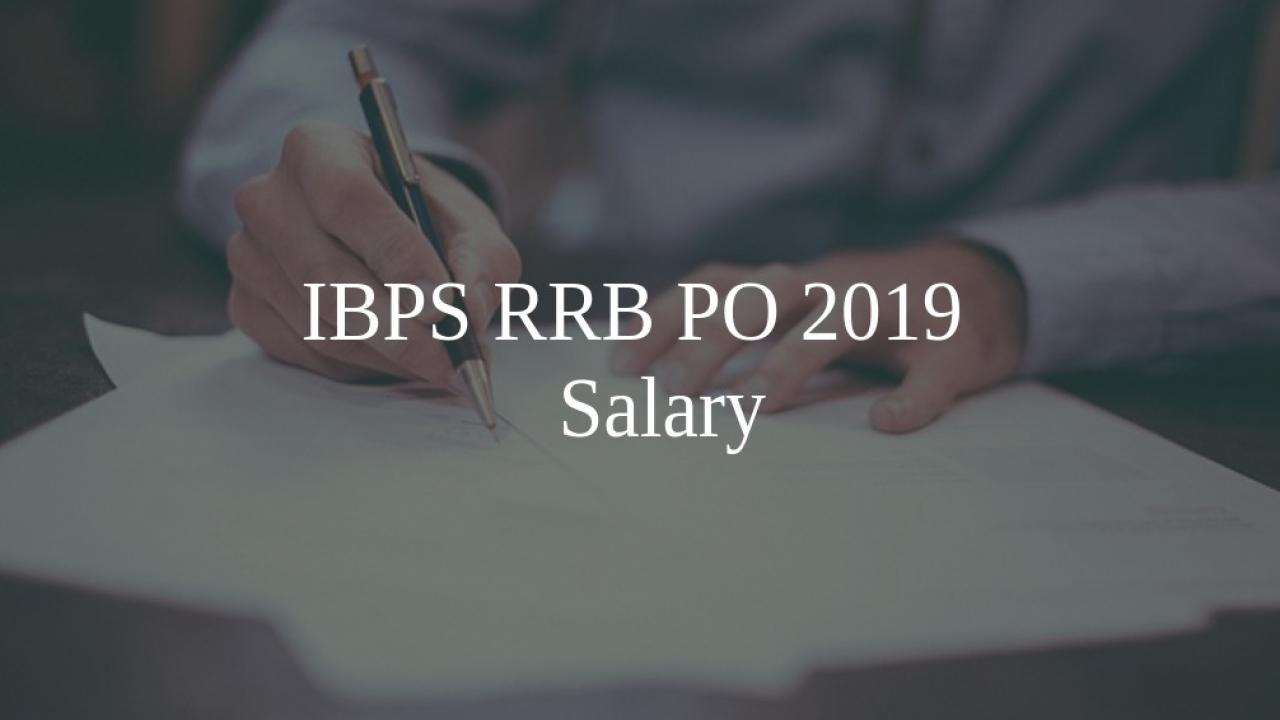 IBPS PO Salary 2019 - In-hand, Salary Structure, Perks