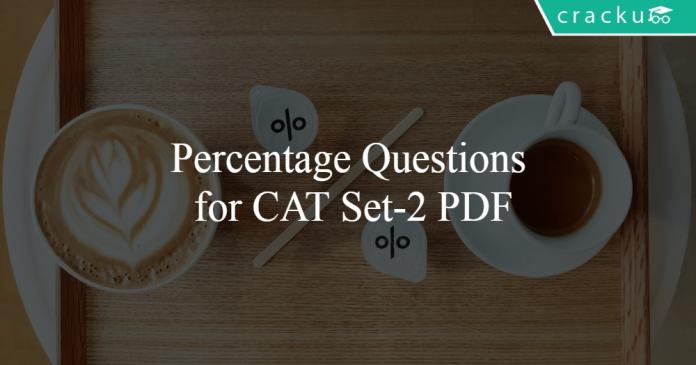 Percentage Questions for CAT Set-2 PDF