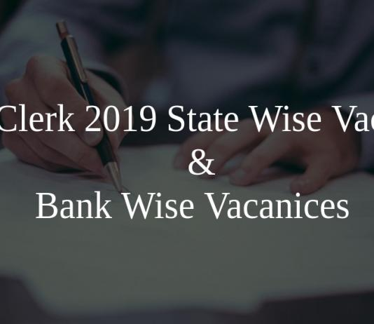 IBPS Clerk 2019 State Wise Vacancies Bank Wise Vacanices