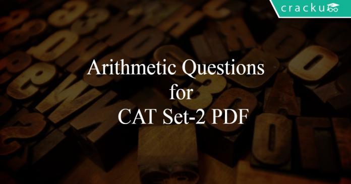 Arithmetic Questions for CAT Set-2 PDF