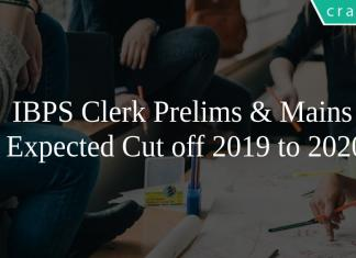 IBPS Clerk Prelims & Mains Expected Cut off 2019 to 2020