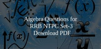 Algebra Questions for RRB NTPC Set-3 PDF