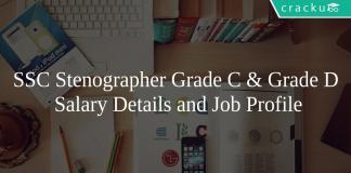 SSC Stenographer Grade C & Grade D Salary Details and Job Profile