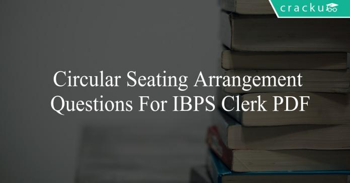 circular seating arrangement questions for ibps clerk pdf