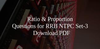 Ratio & Proportion Questions for RRB NTPC Set-3 PDF