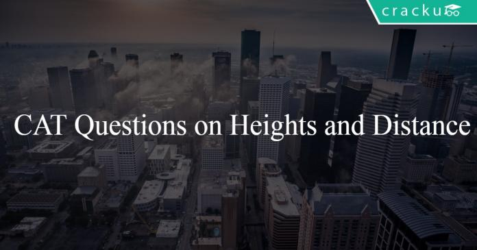 CAT Questions on Heights and Distance