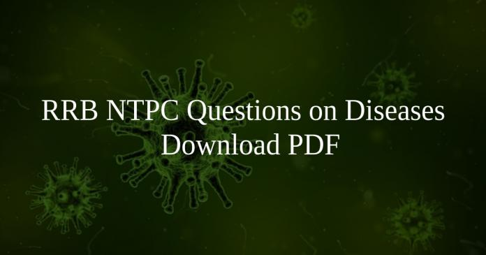 RRB NTPC Questions on Diseases PDF