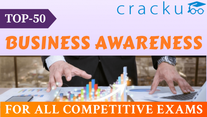 TOP-50 Questions on Business Awareness for all Competitive Exams