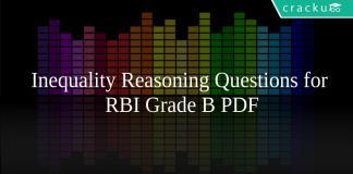 Inequality Reasoning Questions RBI Grade B PDF