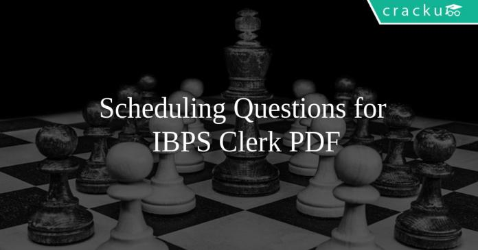 Scheduling Questions for IBPS Clerk PDF