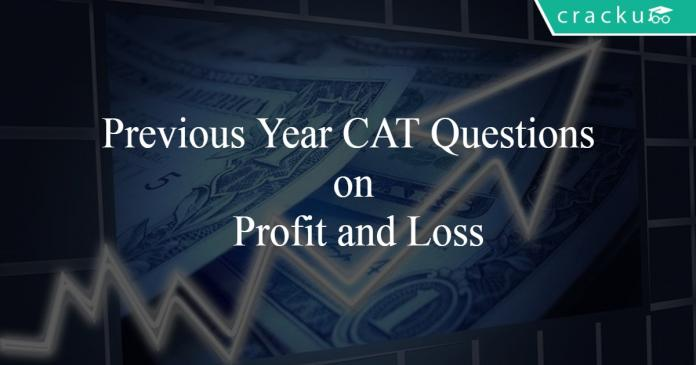 Previous Year CAT Questions on Profit and Loss