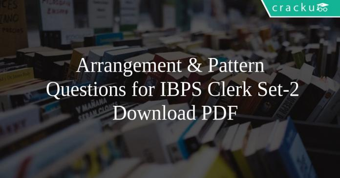 Arrangement & Pattern Questions for IBPS Clerk Set-2 PDF