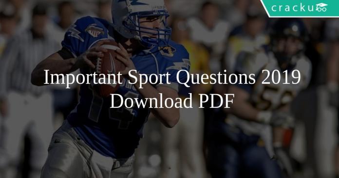 Important Sport Questions 2019