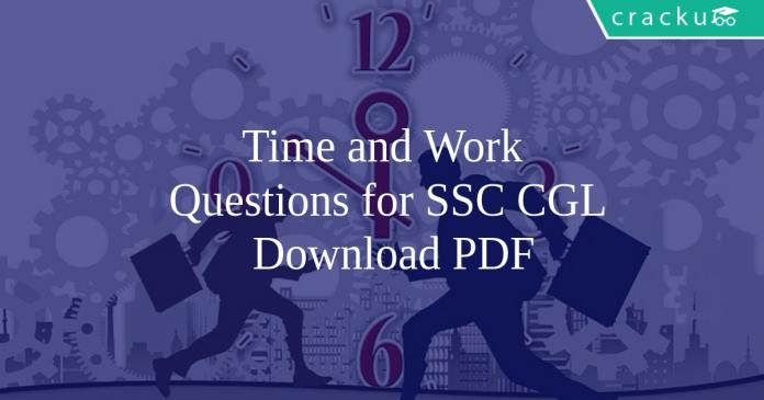 Time and Work Questions for SSC CGL PDF