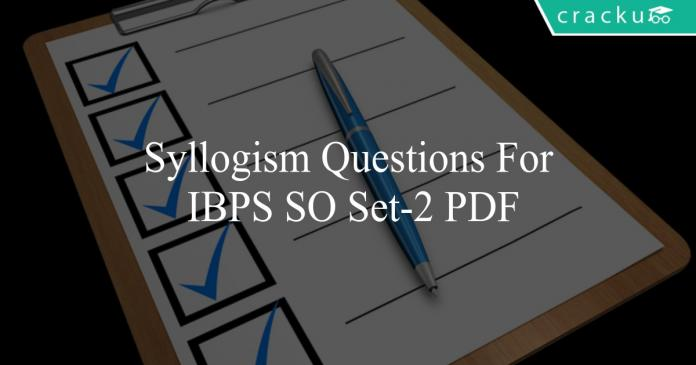 syllogism questions for ibps so set-2 pdf