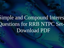 Simple and Compound Interest Questions for RRB NTPC Set-3 PDF