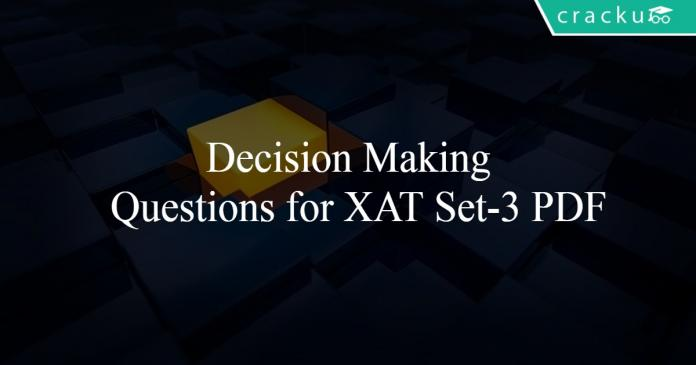 Decision Making Questions for XAT Set-3 PDF