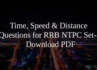 Time, Speed & Distance Questions for RRB NTPC Set-3 PDF