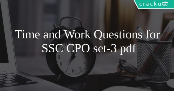 Time and Work Questions for SSC CPO set-3 pdf