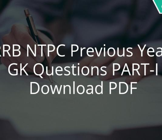 RRB NTPC Previous Year GK Questions PART-I