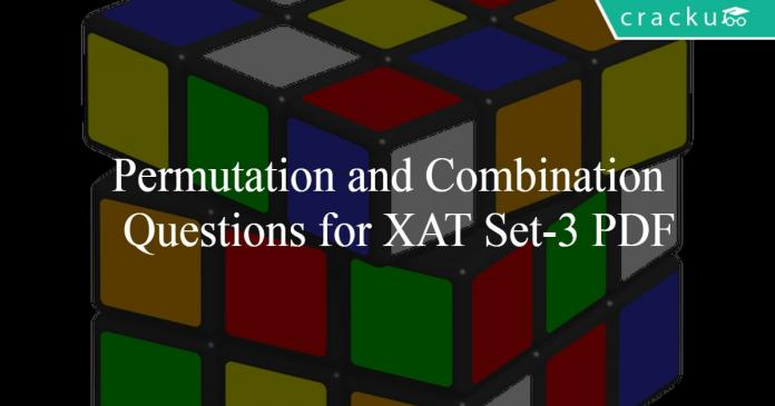 Permutation and Combination Questions for XAT Set-3 PDF