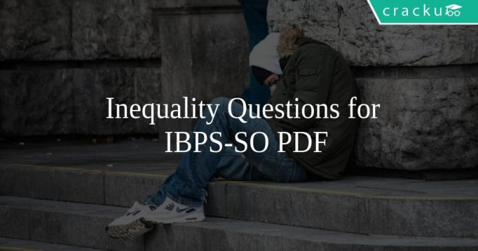 Inequality Questions for IBPS-SO PDF