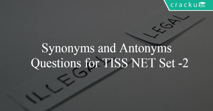 Synonyms and Antonyms Questions for TISS NET Set -2