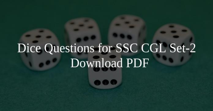 Dice Questions for SSC CGL Set-2 PDF