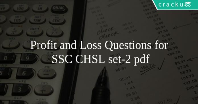 Profit and Loss Questions for SSC CHSL set-2 pdf