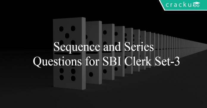 Sequence and Series Questions for SBI Clerk Set-3