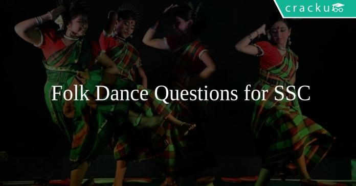 Folk Dance Questions for SSC
